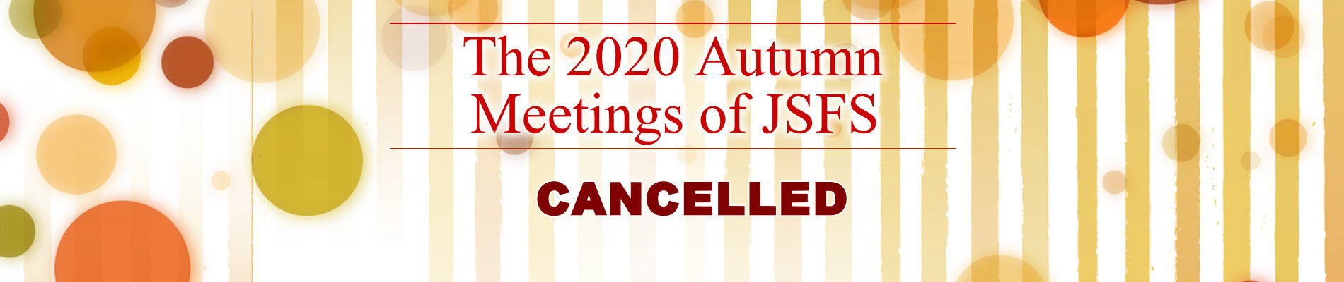 The 2020 Autumn Meetings of JSFS