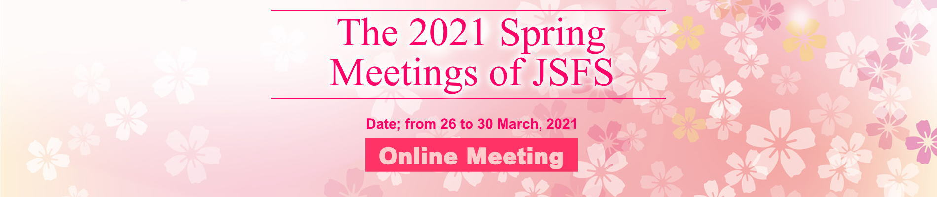 The 2021 Spring Meetings of JSFS