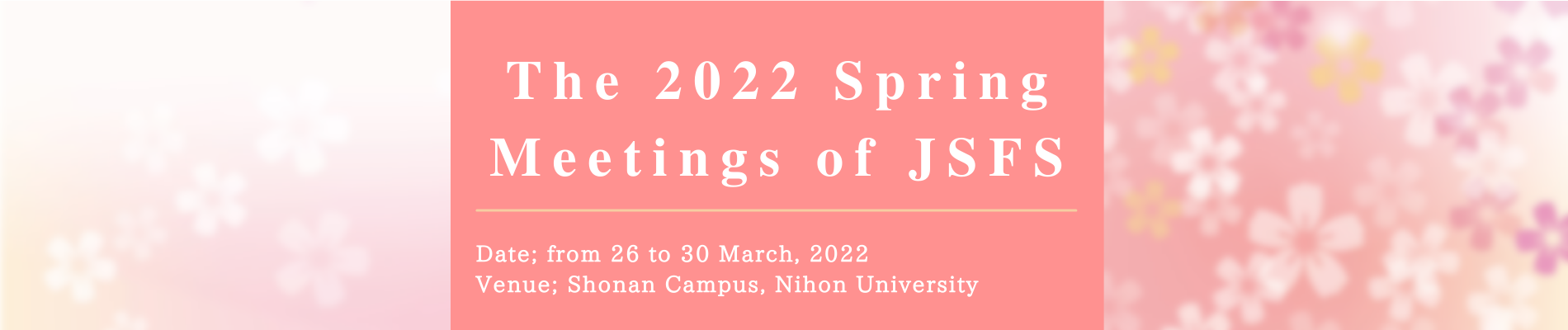 The 2022 Spring Meetings of JSFS